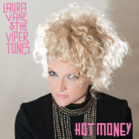 Laura Vane & The Vipertones - Hot Money