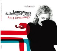 Laura Vane & The Vipertones - Am I Dreaming?