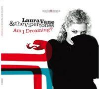 Laura Vane & The Vipertones - Am I Dreaming?