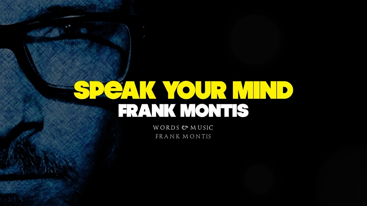 Speak Your Mind – Frank Montis | Lyrics Video
